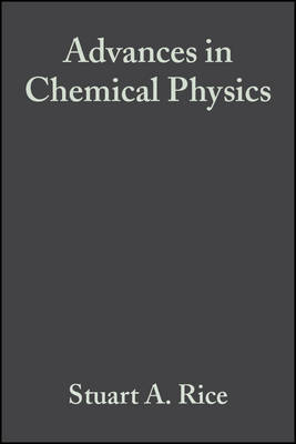 Advances in Chemical Physics by Stuart A Rice
