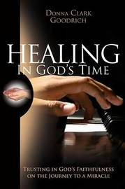Healing in God's Time by Donna Clark Goodrich