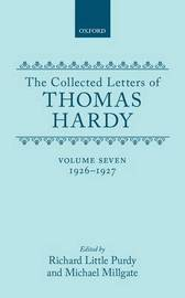 The Collected Letters of Thomas Hardy: Volume 7: 1926-1927 by Thomas Hardy