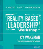 Reality-based Leadership Workshop Participant Workbook by Cy Wakeman