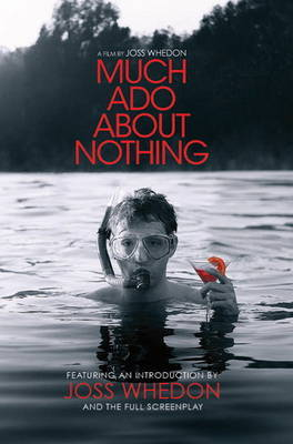 Much Ado About Nothing by Joss Whedon