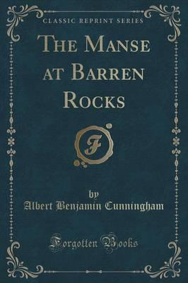 The Manse at Barren Rocks (Classic Reprint) by Albert Benjamin Cunningham image
