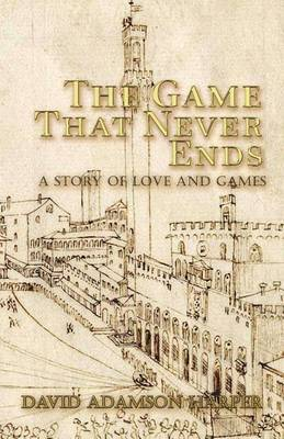 The Game That Never Ends by David Adamson Harper