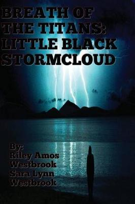Breath of the Titans: Little Black Stormcloud: Book One by MR Riley Amos Westbrook image