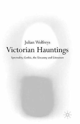Victorian Hauntings by Julian Wolfreys