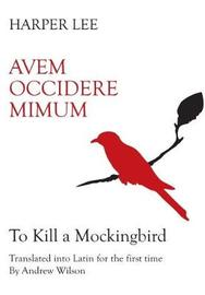 Avem Occidere Mimicam by Harper Lee