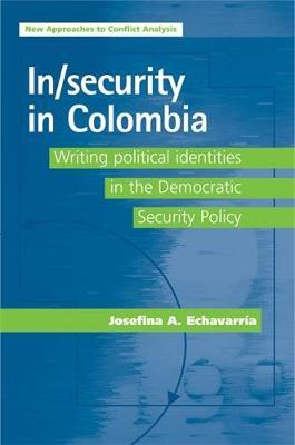 In/Security in Colombia by Josefina A. Echavarria
