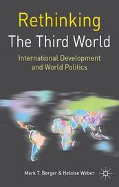 Rethinking the Third World by Mark T Berger
