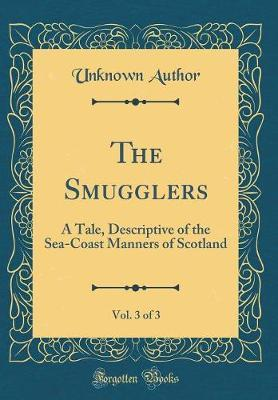 The Smugglers, Vol. 3 of 3 by Unknown Author image