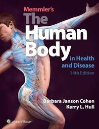 Memmler's The Human Body in Health and Disease by Barbara Janson Cohen