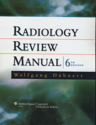 Radiology Review Manual by Wolfgang Dahnert