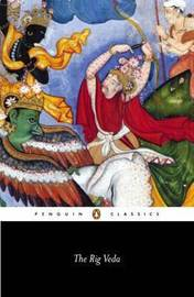 The Rig Veda: An Anthology of One Hundred and Eight Hymns: Anthology by Wendy Doniger image