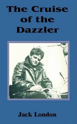 The Cruise of the Dazzler, the by Jack London image