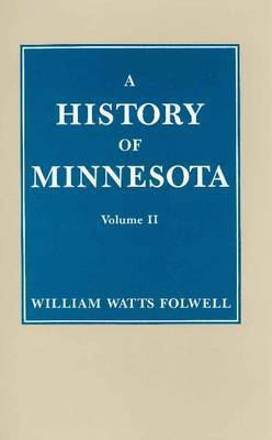 History of Minnesota: v.2 by William Watts Folwell