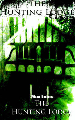 The Hunting Lodge by Max Leins