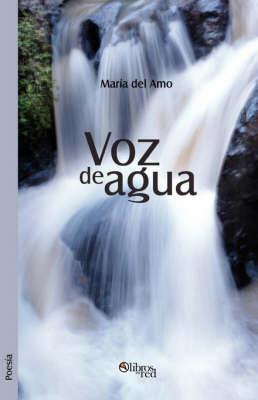 Voz De Agua by Maria del Amo