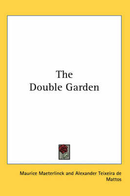 The Double Garden by Maurice Maeterlinck