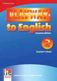 Playway to English Level 2 Teacher's Book by Gunter Gerngross