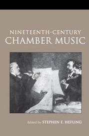 Nineteenth-Century Chamber Music by Stephen Hefling