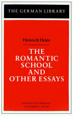 """The Romantic School and Other Essays by Heinrich Heine"