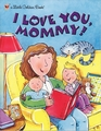LGB:I Love You, Mommy! by Edie Evans