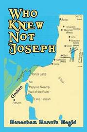 Who Knew Not Joseph by Menachem Mannie Magid