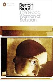 The Good Woman of Setzuan by Bertolt Brecht