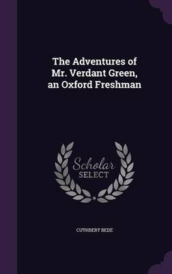The Adventures of Mr. Verdant Green, an Oxford Freshman by Cuthbert Bede image