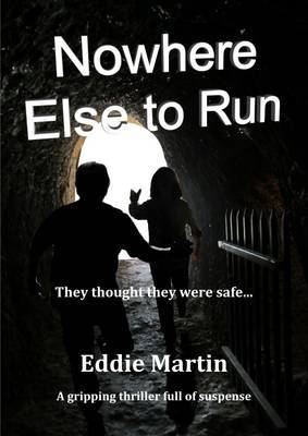 Nowhere Else to Run by Eddie Martin