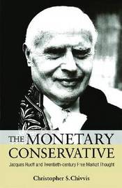 The Monetary Conservative by Christopher S. Chivvis image
