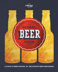 Lonely Planet's Global Beer Tour by Lonely Planet
