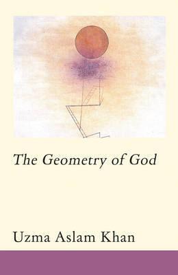 The Geometry of God by Uzma Aslam Khan image
