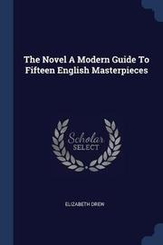 The Novel a Modern Guide to Fifteen English Masterpieces by Elizabeth Drew