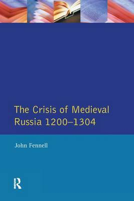 The Crisis of Medieval Russia 1200-1304 by John Fennell image