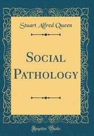Social Pathology (Classic Reprint) by Stuart Alfred Queen image