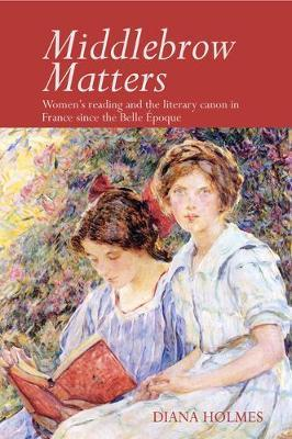 Middlebrow Matters by Diana Holmes image