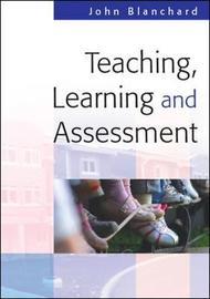 Teaching, Learning and Assessment by John Blanchard image