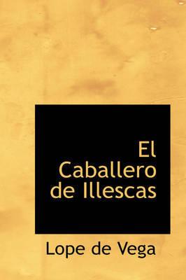 El Caballero de Illescas by Lope , de Vega image