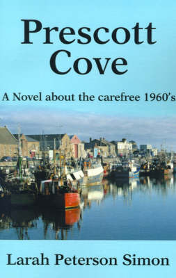 Prescott Cove: A Novel about the Carefree 1960's by Larah Peterson Simon image