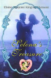 Selena's Treasure by Elaine Marjorie King-McClymont
