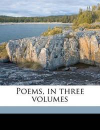 Poems, in Three Volumes Volume 2 by William Cowper