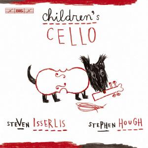 Children's Cello by Steven Isserlis & Stephen Hough