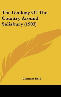 The Geology of the Country Around Salisbury (1903) by Clement Reid