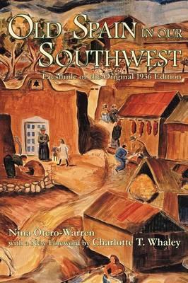 Old Spain in Our Southwest by Nina, Otero-Warren
