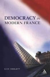 Democracy and Modern France by Nick Hewlett image