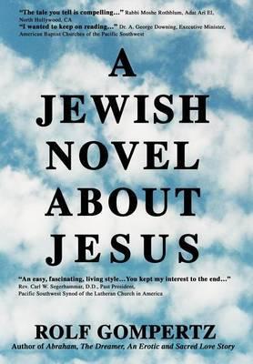 A Jewish Novel about Jesus by Rolf Gompertz image