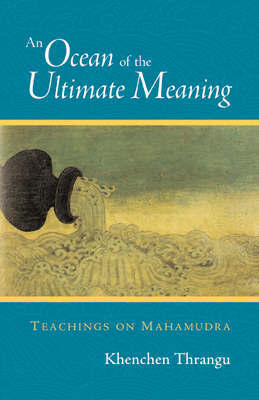 Ocean Of The Ultimate Meaning by Thrangu Khenchen image