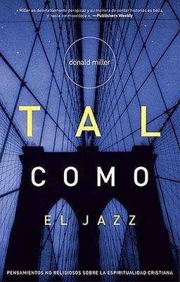 Tal Como el Jazz by Donald Miller