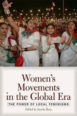 Women's Movements in the Global Era by Amrita Basu