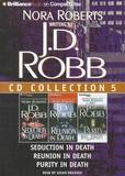J. D. Robb CD Collection 5: Seduction in Death, Reunion in Death, Purity in Death by J.D Robb